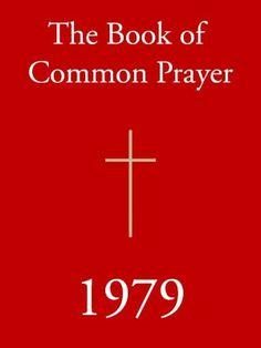 1979 BOOK OF COMMON PRAYER (Special Nook Edition): The Official, Church Authorized 1979 Version of the Book of Common Prayer (NOOKbook) Episcopalian Edition