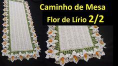 Caminho de Mesa Flor de Lírio em Crochê 2/2 por Wilma Crochê