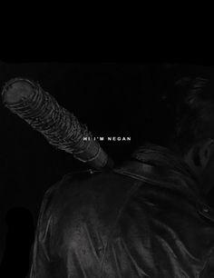 Hi. I'm Negan.