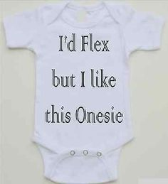 Funny Baby Onesie - I'd Flex but I like this Onesie - Availbale in 0-18 sizes