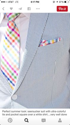 68db19ed6539 Perfect Kentucky Derby look: seersucker suit with ultra-colorful tie and pocket  square over a white shirt.