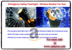Emergency flashlight - Window Breaker - Seat Belt Cutter - Radio - Cell Phone Charger for sale.Pls contact us soon limited offer http://www.amazon.com/Emergency-Flashlight-Brightest-Rechargeable-Waterproof/dp/B00H4JDHRS/ref=sr_1_7 .
