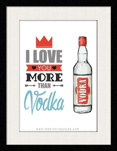 Love You More Than, I Love You, My Love, Wall Decor Online, Modern Wall Decor, Online Gifts, Art Online, Framed Wall Art, Vodka Bottle