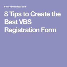 8 Tips to Create the Best VBS Registration Form