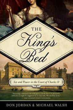 The king's bed : sex and power in the court of Charles II