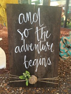 wood wedding sign, And so the adventure begins wedding sign, natural wood with white writing with twine and burlap accent item WD1002 by SplendorInTheRough on Etsy https://www.etsy.com/listing/242505365/wood-wedding-sign-and-so-the-adventure