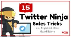 15 #Twitter Ninja Sales Tricks You Might Not Have Heard Before - @kimgarst