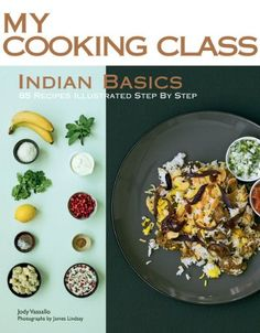 Indian Basics: 85 Recipes Illustrated Step by Step (My Cooking Class) Paperback