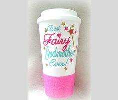Fairy Godmother Gift Best Godmother Godmother Mug Godmother Gift God Mother Mug Custom Glitter Mug Fairy Godmother MugGodmother Quote