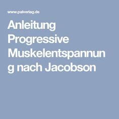 Anleitung Progressive Muskelentspannung nach Jacobson