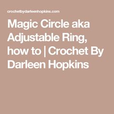 Magic Circle aka Adjustable Ring, how to | Crochet By Darleen Hopkins