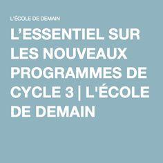 L'ESSENTIEL SUR LES NOUVEAUX PROGRAMMES DE CYCLE 3