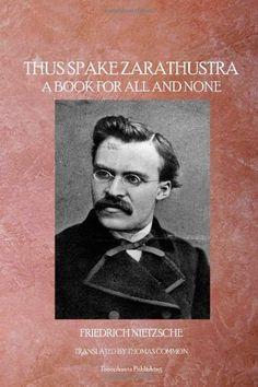 Thus Spake Zarathustra Friedrich Nietzsche http://www.ebooknetworking.net/books_detail-1770830871.html