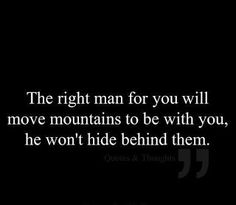 The right man <3 #truth #love #sacrifice #reality #true love #proud #fact #life lesson #relationships #soulmate #broken heart #heart break