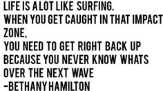 #surf quotes Bethany Hamilton.