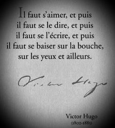 We must love each other, and well. It must be written, and then. We must kiss on the mouth, on the eyes and elsewhere. Victor Hugo, Beau Message, Love French, French Quotes, Les Sentiments, Love Each Other, French Lessons, Beautiful Words, Tattoo Quotes