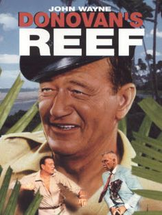 John Wayne Movie / Donovan's Reef (1963) Guns' Donovan (Wayne) prefers carousing with his pals Doc Dedham (Jack Warden) and 'Boats' Gilhooley (Lee Marvin) until Dedham's high-society daughter Amelia (Elizabeth Allen) shows up in their South Seas paradise.