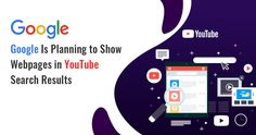 Google Is Planning to Show Webpages in YouTube Search Results  #youTubesearchresults #digitalmarketing #sourcesoft Youtube Search, Digital Marketing Services, Competition, How To Plan, Google