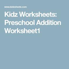 Kidz Worksheets: Preschool Addition Worksheet1