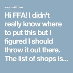 Hi FFA! I didn't really know where to put this but I figured I should throw it out there. The list of shops is outdated, I'd love it if someone could make a new one. : femalefashionadvice
