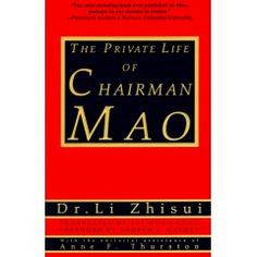 The Private Life of Chairman Mao: The Memoirs of Mao's Personal Physician is a memoir by Li Zhisui, one of the physicians to the former Chinese leader Mao Zedong, which was first published in 1994.