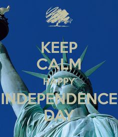 KEEP CALM HAPPY INDEPENDENCE DAY