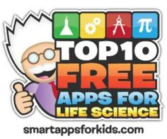 Top 10 Free Apps for Life Science http://www.smartappsforkids.com/2013/04/top-10-free-apps-for-life-science.html