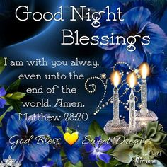 I am with you always, good night blessings good night quotes good night images good night blessings good night picture quotes Good Night Sister, Lovely Good Night, Beautiful Good Night Images, Good Night Friends, Good Night Gif, Good Night Sweet Dreams, Have A Good Night, Night Night, Good Night Prayer Quotes
