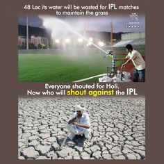 #SaveWater This is for those who called for water-less Holi.. Severely drought hit Maharastra will host 16 games. Each week need at least 3,00,000 lit of water for the grass & pitches just for the ground maintenance.. Any thought of saying no IPL in Maharashtra Do you agree??? #AntimTotla #IPL