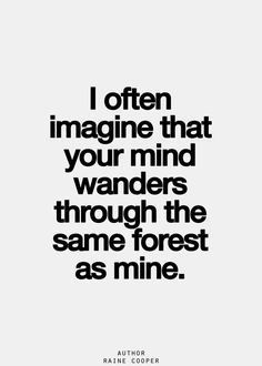 I often imagine...