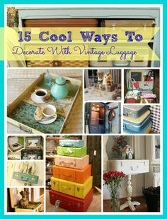 15cool ways to decorate with vintage luggage