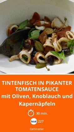 Tintenfisch in pikanter Tomatensauce - mit Oliven, Knoblauch und Kapernäpfeln - smarter - Kalorien: 227 Kcal - Zeit: 30 Min. | eatsmarter.de