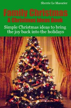 FREE ebook: Family Christmas: Simple Christmas ideas to bring the joy back into the holidays (A Christmas Ideas Book). Reg 26.99!!