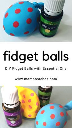 DIY Fidget Balls with Essential Oils - MamaTeaches.com