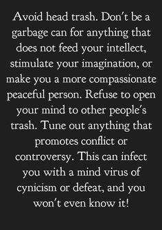 Open Your Mind. You don't even realize how much others affect you with the trash they say. Always keep a positive mind and attitude and it will carry you a long way.