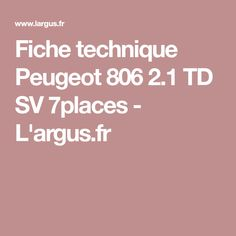 Fiche technique Peugeot 806 2.1 TD SV 7places - L'argus.fr
