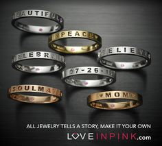 Choose words, dates or names that are meaninguful and unique to you for your custom jewelry! Custom Jewelry is availble in sterling silver and different hues of 14K gold. LoveInPink uses a special process to create fully cut-though words and symbols in each of our rings; a truly one-of-a-kind design. Our jewelry is handcrafted in New York City.