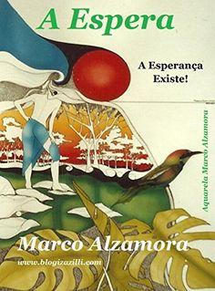 A Espera: Desde e começo era assim! (Portuguese Edition) by Marco Alzamora, http://www.amazon.com/dp/B00W63A1OY/ref=cm_sw_r_pi_dp_nw8lvb10X3609