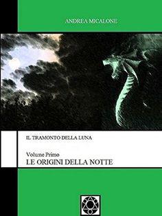 """Il romanzo """"Le Origini Della Notte"""" di Andrea Micalone è stato pubblicato per la prima volta nel 2014. È il primo volume della prima trilogia de """"Il Tramonto della Luna"""". Clicca per leggere una recensione di questo romanzo!"""