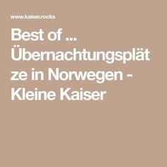 Best of ... Übernachtungsplätze in Norwegen - Kleine Kaiser