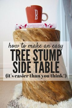 Tree stump side tables cost hundreds in the store - but you can make your own with an old tree and a lot of sanding! This project is laughably easy and the results are incredible!