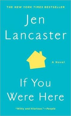 Jen Lancaster:  If You Were Here  Told in the uproariously entertaining voice readers have come to expect from Jen Lancaster, If You Were Here follows Amish-zombie-teen- romance author Mia and her husband Mac (and their pets) through the alternately frustrating, exciting, terrifying-but always funny-process of buying and renovating their first home in the Chicago suburbs that John hughes's movies made famous.  From Barnes and Noble Overview