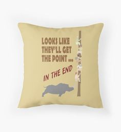 Looks Like They'll Get The Point In The End Throw Pillow