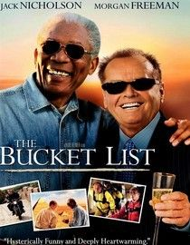 Funny how a movie can change our lives. Now we all refer to our 'bucket lists'.