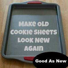 Make Your Old Cookie Sheets Look New Again Ingredients  ¼ cup of baking soda Hydrogen peroxide  Instructions  1. In a small bowl, mix ¼ cup of baking soda and pour hydrogen peroxide until it makes a paste. 2. Rub it on the offending dirt/stain/grease. 3. Use fingers or a small sponge. 4. Rinse.