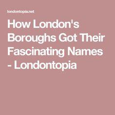 How London's Boroughs Got Their Fascinating Names - Londontopia