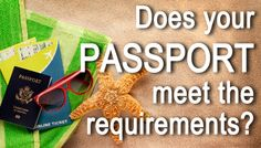 Did you know that in some destinations your passport has to be valid for 6 Months PAST your travel dates? Make Sure You Meet All Passport and Travel Requirements!