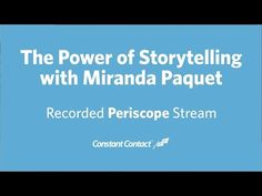 The Power of Storytelling with Miranda Paquet | Recorded Periscope Stream