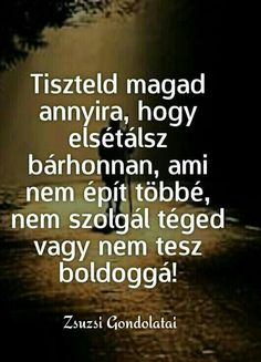 Nagyon tetszik, nagyon sok jó és szép dolgot találtam,de sajnos nem tudom el küldeni. Motivational Quotes, Inspirational Quotes, Life Learning, Interesting Quotes, Affirmation Quotes, English Quotes, Life Motivation, Motivation Inspiration, Picture Quotes