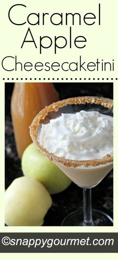 Caramel Apple Cheesecaketini Cocktail #recipe | snappygourmet.com